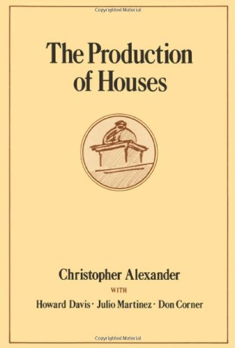 The Production of Houses (Center for Environmental Structure Series), Alexander, Christopher