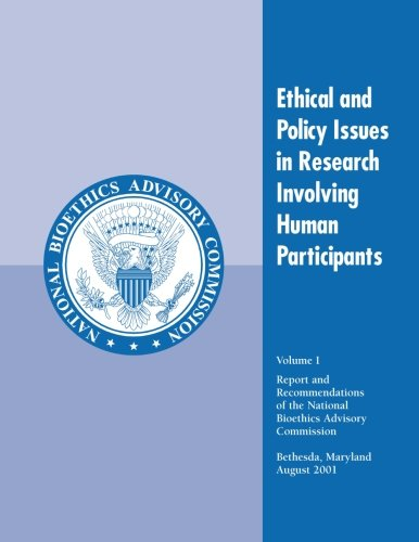 Ethical and Policy Issues in Research Involving Human Participants (Report and Recommendations of the National Bioethics
