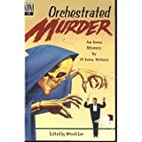 img - for Orchestrated Murder An Iowa Murder Mystery book / textbook / text book