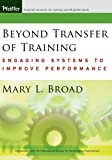 Beyond Transfer of Training: Engaging Systems to Improve Performance