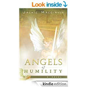 http://www.amazon.com/Angels-Humility-Novel-Jackie-Macgirvin-ebook/dp/B00513PJKC