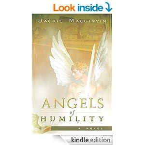 http://www.amazon.com/Angels-Humility-Novel-Jackie-Macgirvin-ebook/dp/B00513PJKC