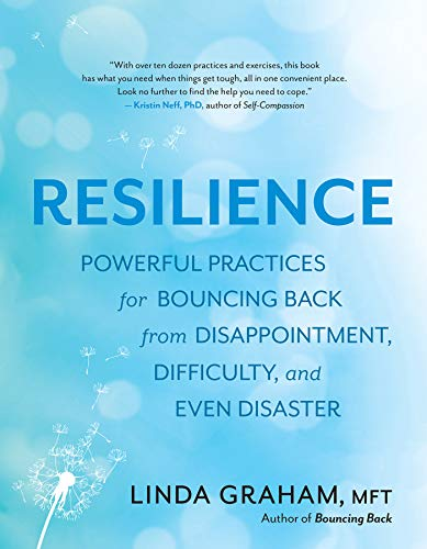 Resilience Powerful Practices for Bouncing Back from Disappointment, Difficulty, and Even Disaster [Graham, Linda] (Tapa Blanda)