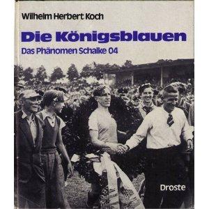 Koch die k nigsblauen das ph nomen schalke 04 for Koch schalke 04