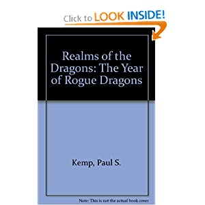 Realms of the Dragons: The Year of Rogue Dragons by Paul S. Kemp, Edward Bolme, Elaine Cunningham and Ed Greenwood