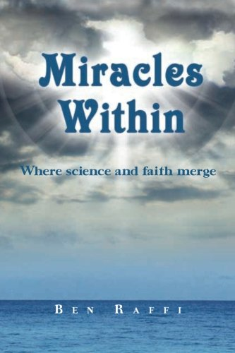 Book: Miracles Within - where science and faith merge by Ben Raffi