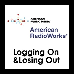 Logging On and Losing Out Radio/TV Program