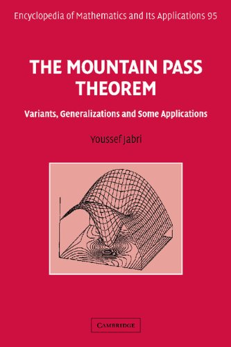 The Mountain Pass Theorem: Variants, Generalizations and Some Applications (Encyclopedia of Mathematics and its Applicat