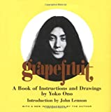 Grapefruit: A Book of Instructions and Drawings by Yoko Ono (0743201108) by Yoko Ono