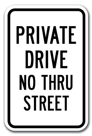 Private Drive No Thru Street Sign 12″ x 18″ Heavy Gauge Aluminum Signs
