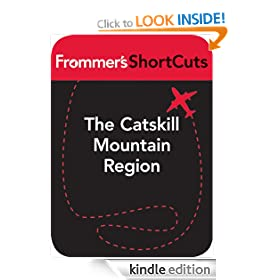 Catskill Mountain Region, New York State: Frommer's ShortCuts: Frommer's Shortcuts Series, Book 448