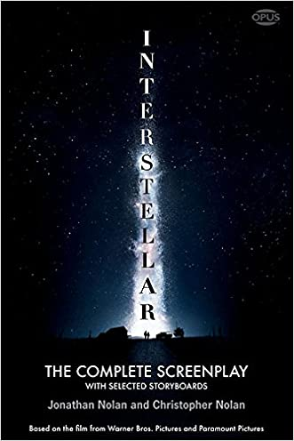 Interstellar: The Complete Screenplay with Selected Storyboards (Opus Screenplay Series)