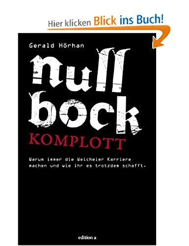 http://www.amazon.de/Null-Bock-Komplott-Weicheier-Karriere/dp/3990010581/ref=sr_1_1?ie=UTF8&qid=1384781165&sr=8-1&keywords=null+bock+komplott