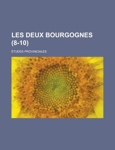 Les Deux Bourgognes (8-10); Etudes Provinciales