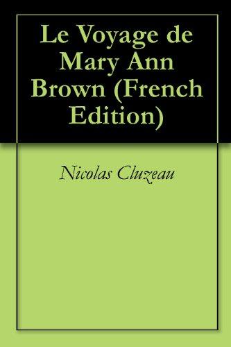 Nicolas Cluzeau - Le Voyage de Mary Ann Brown (French Edition)