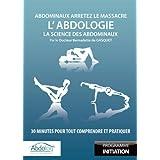 L'Abdologie, la science des abdominaux : 30 minutes pour tout comprendre et pratiquerpar Dr Bernadette de Gasquet