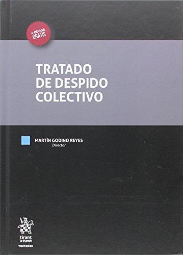 Tratado de Despido Colectivo (Tratados, Comentarios y Practicas Procesales)