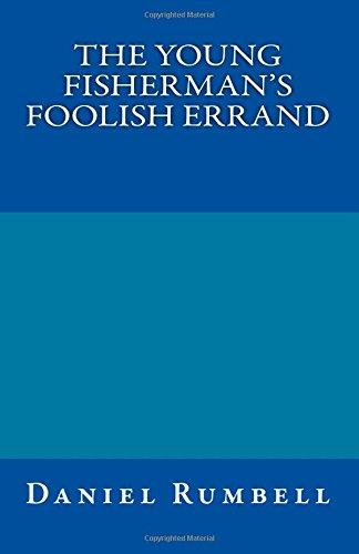 The Young Fisherman's Foolish Errand PDF