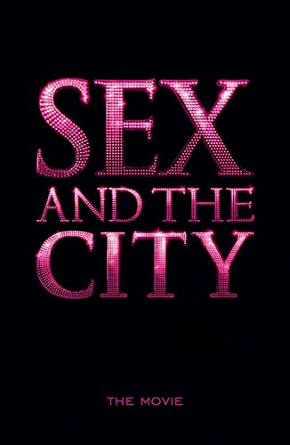 Sex and the City. The Movie