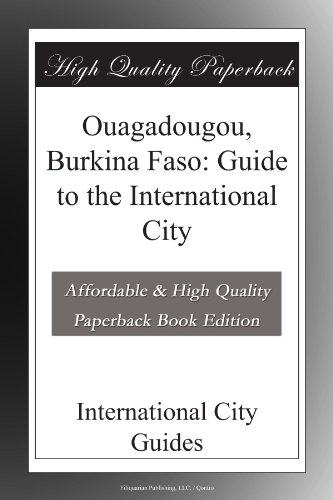 Ouagadougou, Burkina Faso: Guide to the International City