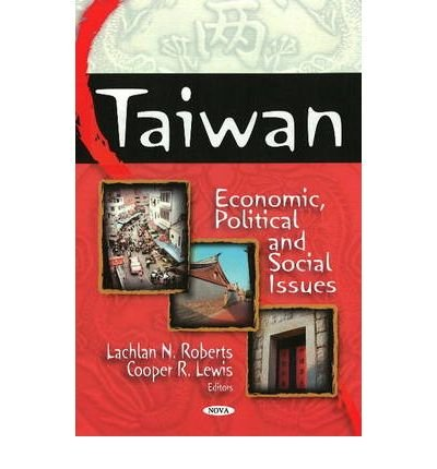 taiwan-economic-political-and-social-issues-by-author-lachlan-n-roberts-by-author-cooper-r-lewis-jan