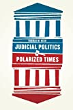 Judicial Politics in Polarized Times