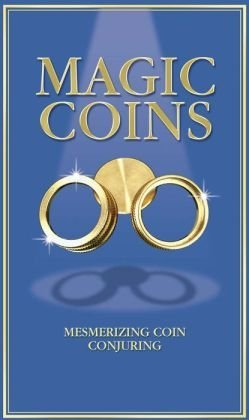 Magic Coins, Mesmerizing Coin Conjuring, by Nat Lambert
