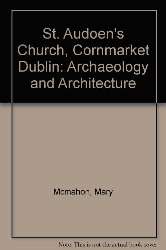 St. Audoen's Church, Cornmarket Dublin: Archaeology and Architecture