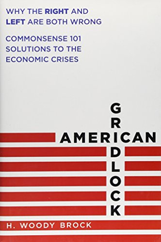 American Gridlock: Why the Right and Left Are Both Wrong - Commonsense 101 Solutions to the Economic Crises PDF