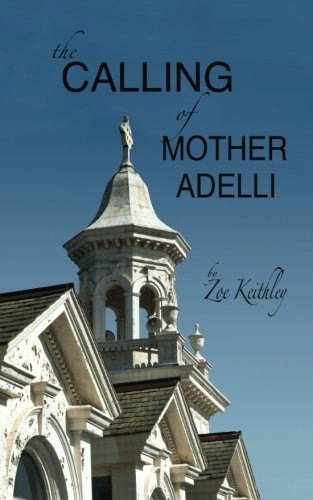 The Calling Of Mother Adelli
