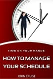 Time about The Hands: How to Manage The Schedule