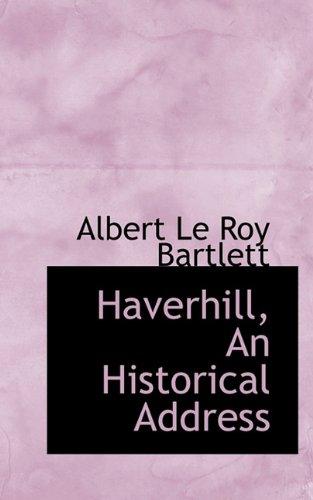 Haverhill, An Historical Address
