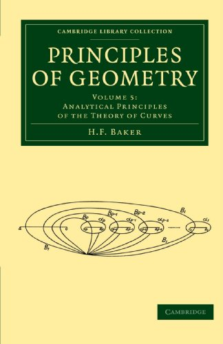Principles of Geometry 6 Volume Paperback Set: Principles of Geometry: Volume 5, Analytical Principles of the Theory of Curves Paperback (Cambridge Library Collection - Mathematics)