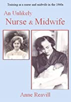 An Unlikely Nurse & Midwife (English Edition)