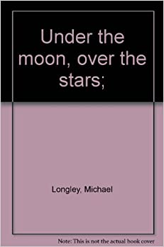 Under the moon, over the stars; Michael Longley 9780903203005 Amazon  Books