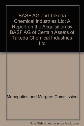 basf-ag-and-takeda-chemical-industries-ltd-a-report-on-the-acquisition-by-basf-ag-of-certain-assets-