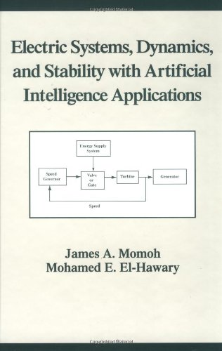 Electric Systems, Dynamics, And Stability With Artificial Intelligence Applications (Power Engineering (Willis))