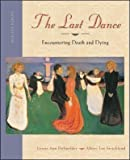img - for The Last Dance Encountering Death & Dying 8th EDITION book / textbook / text book