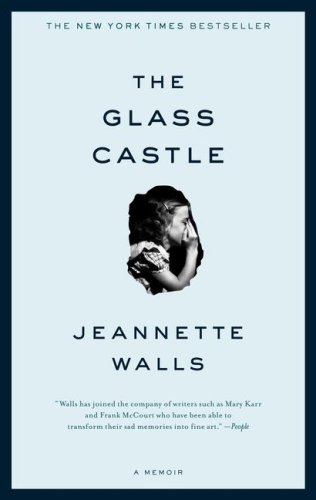 The Glass Castle by Jeanette Walls