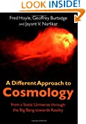 A Different Approach to Cosmology: From a Static Universe through the Big Bang towards Reality
