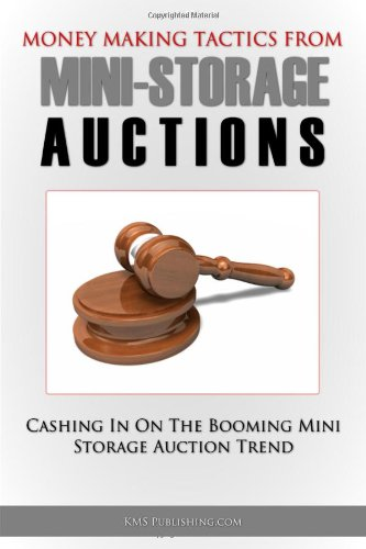 Money Making Tactics From Mini-Storage Auctions: Cashing In On The Booming Self Storage Auctions Trend