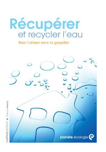 Récupérer et recycler l'eau : bien utiliser sans la gaspiller