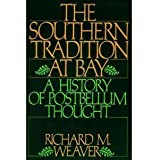 The Southern Tradition at Bay: A History of Postbellum Thought