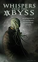 Whispers from the Abyss: A Collection of H.p. Lovecraft Inspired Short Fiction