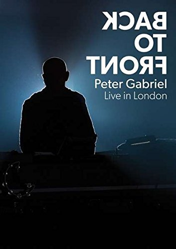 Peter Gabriel : Back to front - Live in London