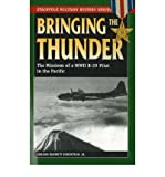 img - for [(Bringing the Thunder: The Missions of a World War II B-29 Pilot in the Pacific)] [Author: Jr. Gordon Bennett Robertson] published on (November, 2006) book / textbook / text book