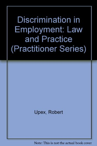 Discrimination in Employment: Law and Practice (Practitioner Series)
