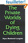 The Private Worlds of Dying Children