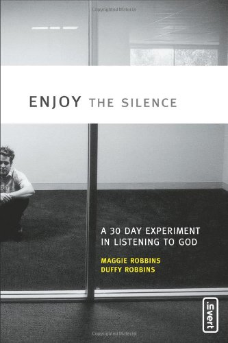 Enjoy the Silence A 30- Day Experiment in Listening to God invert310259916 : image