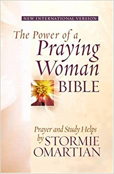 The Power of a Praying® Woman Bible: Prayer and Study Helps by Stormie Omartian: Stormie